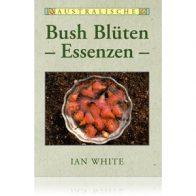 """Buch """"Australische Bush Blütenessenzen"""" von Ian White jetzt verfügbar"""