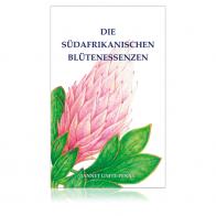 Das Buch zu den Südafrikanischen Blütenessenzen